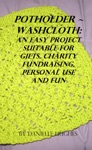 Potholder  Washcloth An Easy Project Suitable For Gifts Charity Fundraising Personal Use And Fun