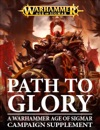Path To Glory A Warhammer Age Of Sigmar Campaign Supplement Tablet Edition