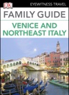 Eyewitness Travel Family Guide Italy Venice  Northeast Italy