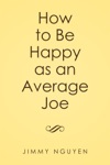 How To Be Happy As An Average Joe