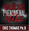 Average Skill Phenomenal WIll