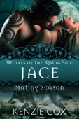Jace: Wolves of the Rising Sun #1