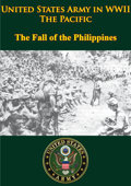 United States Army in WWII - The Pacific - The Fall of the Philippines