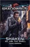 Shadowrun Shaken No Job Too Small