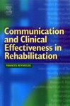 Communication And Clinical Effectiveness In Rehabilitation E-Book