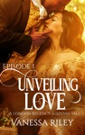 Unveiling Love A Regency Romance A London Regency Romantic Suspense Tale Book 1