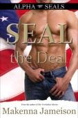 SEAL the Deal (Alpha SEALs, Book 1)