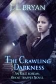 The Crawling Darkness (Ellie Jordan, Ghost Trapper Book 3) - JL Bryan Cover Art