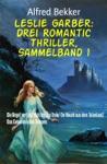 Leslie Garber Drei Romantic Thriller Sammelband 1