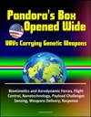 Pandoras Box Opened Wide UAVs Carrying Genetic Weapons - Biomimetics And Aerodynamic Forces Flight Control Nanotechnology Payload Challenges Sensing Weapons Delivery Response