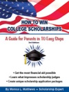 How To Win College Scholarships  A Guide For Parents In 10 Easy Steps