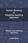 Human Desiring  Realistic Desiring Approach