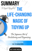Marie Kondo's The Life Changing Magic of Tidying Up: The Japanese Art of Decluttering and Organizing  Summary