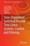 Time-Dependent Switched Discrete-Time Linear Systems Control And Filtering