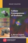 Cellular Consequences Of Evolution