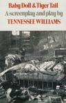 Baby Doll  Tiger Tail A Screenplay And Play By Tennessee Williams