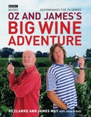 James May & Oz Clarke - Oz and James's Big Wine Adventure artwork