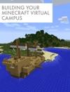 Building Your Minecraft Virtual Campus