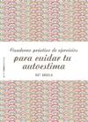 Cuaderno Prctico De Ejercicios Para Cuidar Tu Autoestima
