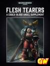 Flesh Tearers - A Codex Blood Angels Supplement Enhanced Edition