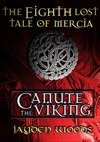The Eighth Lost Tale Of Mercia Canute The Viking