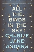 All the Birds in the Sky - Charlie Jane Anders Cover Art