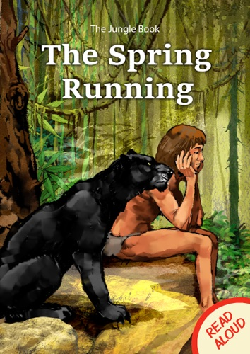 The Junge Book The Spring Running - Read Aloud