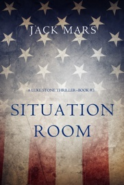 Situation Room (A Luke Stone Thriller—Book #3) book summary