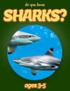 Do You Know Sharks Animals For Kids 3-5