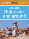 The Rough Guide Snapshot Croatia Dubrovnik And Around