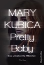 Pretty Baby - Das unbekannte Mädchen von Mary Kubica
