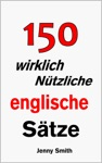 150 Wirklich Ntzliche Englische Stze