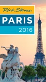 Rick Steves Paris 2016 - Rick Steves, Steve Smith & Gene Openshaw Cover Art