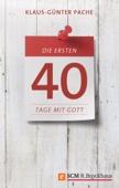 Die ersten 40 Tage mit Gott