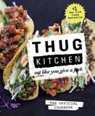 Thug Kitchen: The Official Cookbook - Thug Kitchen Cover Art