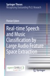 Real-time Speech And Music Classification By Large Audio Feature Space Extraction