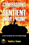Confessions Of A Sentient War Engine