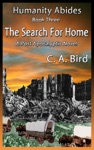 The Search For Home A Post Apocalyptic Novel