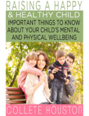 Raising A Happy & Healthy Child