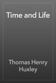 Thomas Henry Huxley - Time and Life artwork