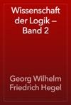 Wissenschaft Der Logik  Band 2