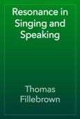 Thomas Fillebrown - Resonance in Singing and Speaking artwork