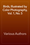 Birds Illustrated By Color Photography Vol 1 No 5