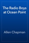 The Radio Boys At Ocean Point
