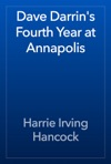 Dave Darrins Fourth Year At Annapolis