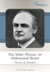 The Solar Plexus Or Abdominal Brain