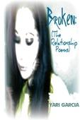 Broken: (The Relationship Poems) - Yari Garcia Cover Art