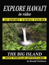 Explore Hawaii In Video THE BIG ISLAND
