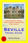 Seville Spain Travel Guide - Sightseeing Hotel Restaurant  Shopping Highlights Illustrated