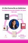 Its Not Gunna Be An Addiction